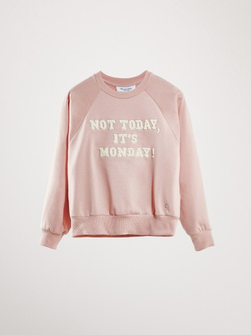KATOENEN SWEATSHIRT NOT TODAY, IT'S MONDAY!